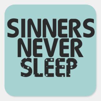 Sinners Never Sleep Sticker
