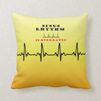Sinus Rhythm is Overrated Throw Pillow