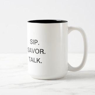 """""""SIP. SAVOR. TALK"""" Mug"""
