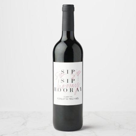 Sip Sip Hooray Black & White Engagement or Shower Wine Label