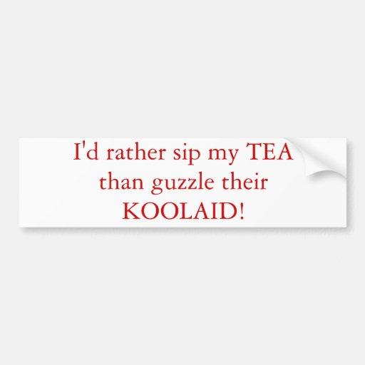 Sip Tea Not KoolAid Bumper Sticker