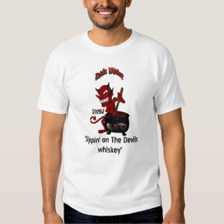"""""""Sippin' on The Devils whiskey"""" Tee Shirt"""