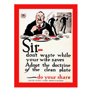Sir, Don't waste food vintage World War I Post Cards
