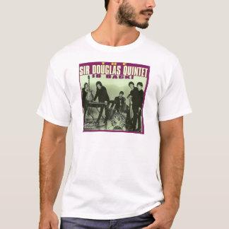 Sir Douglas Quintet T-Shirt