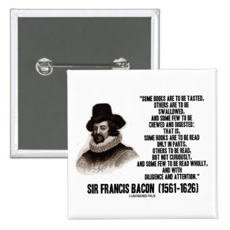 Sir Francis Bacon Books To Be Read Wholly Quote Pinback Button
