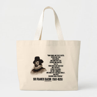 Sir Francis Bacon Books To Be Read Wholly Quote Large Tote Bag