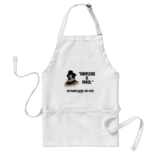 Sir Francis Bacon Knowledge Is Power Quote Adult Apron