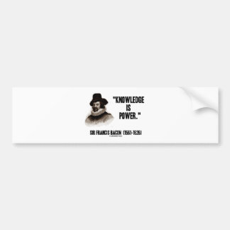 Sir Francis Bacon Knowledge Is Power Quote Bumper Stickers