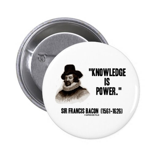 Sir Francis Bacon Knowledge Is Power Quote Buttons