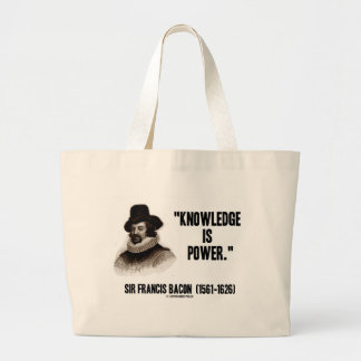Sir Francis Bacon Knowledge Is Power Quote Large Tote Bag