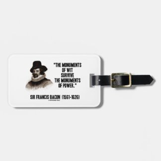 Sir Francis Bacon Monuments Of Wit Of Power Quote Bag Tag