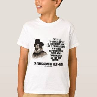 Sir Francis Bacon Obstacle Progress Of Science T-Shirt