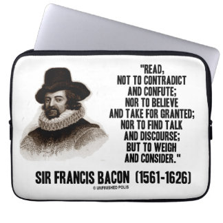 Sir Francis Bacon Read To Weigh And Consider Quote Laptop Sleeves