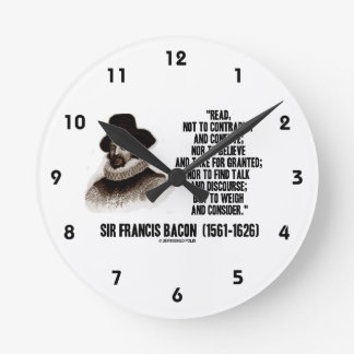Sir Francis Bacon Read To Weigh And Consider Quote Round Clock