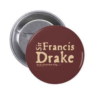 Sir Francis Drake: es una cosa isabelina Pin