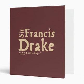 Sir Francis Drake: it's an Elizabethan Thing Vinyl Binders