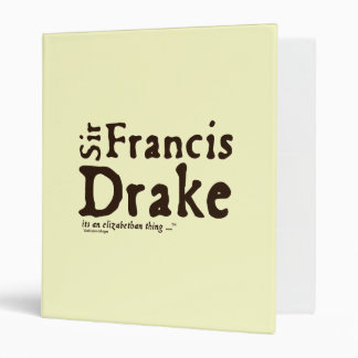 Sir Francis Drake: it's an Elizabethan Thing Binders