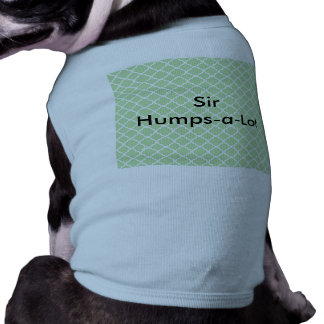 Sir Humps a Lot Funny Pet Dog Cat Shirt Clothes
