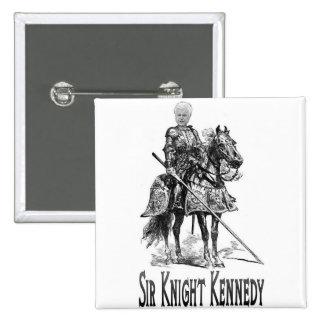 Sir Knight Kennedy Button Pin Cuadrado