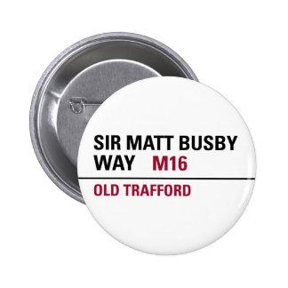 Sir Matt Busby Way English Street Sign Button