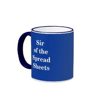 Sir of the Spreadsheets - Funny Spreadsheet User Nickname mug