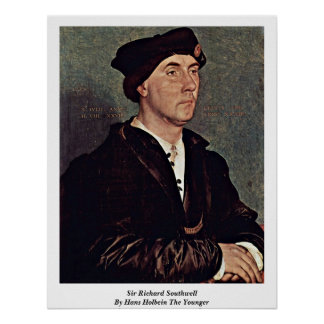 Sir Richard Southwell By Hans Holbein el más joven Póster
