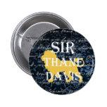 Sir Thane Davis Button Pins