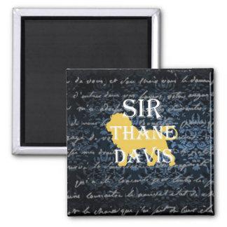 Sir Thane Davis Magnet