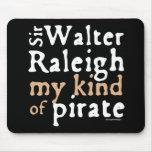 Sir Walter Raleigh: Mi clase de pirata Alfombrillas De Ratones