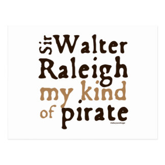 Sir Walter Raleigh: My Kind of Pirate Post Cards