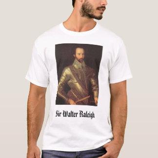 Sir Walter Raleigh, Sir Walter Raleigh T-Shirt