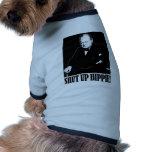 Sir Winston Churchill says Shut Up Hippie! Pet Shirt