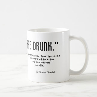 Sir you are drunk - Quote Mug