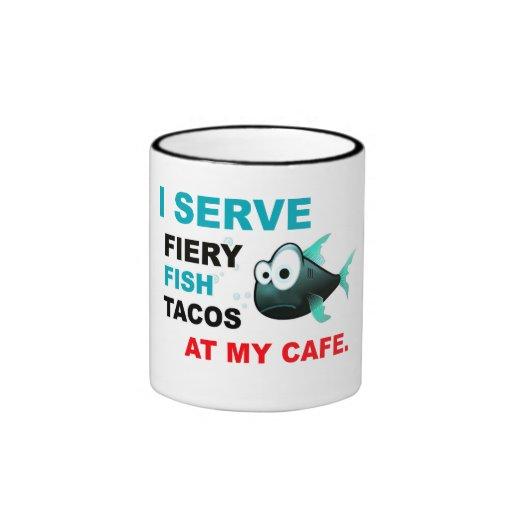 """""""Sirvo el Tacos de pescados ardiente en taza de mi"""