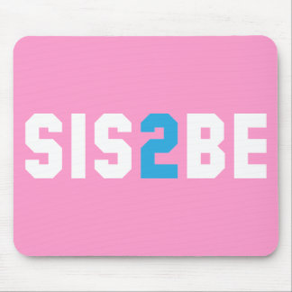 SIS2BE - Sister to Be Mouse Pad