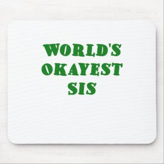 SIS de Okayest de los mundos Alfombrillas De Raton