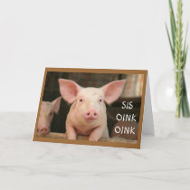 """SIS"" OINK OINK=""HAPPY BIRTHDAY"" IN PIG LATIN CARD"