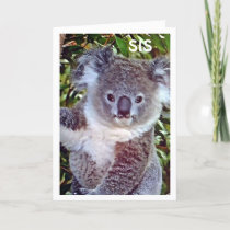 """SIS THIS """"KOALA BIRTHDAY CARD IS JUST FOR """"YOU!"""""""
