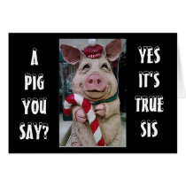 SIS- THIS PIGGY AND HIS CANDY CANE JUST FOR YOU CARD