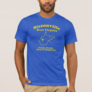 Sissonville, West Virginia - DUMB & DIRTY T-Shirt
