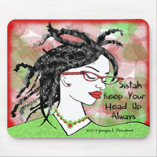 Sistah Keep Your Head Up Always Mouse Pad