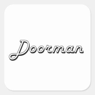 Sistema de trabajo clásico del Doorman Pegatina Cuadrada