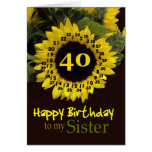 SISTER - 40th Birthday with Cheerful Sunflower Greeting Card