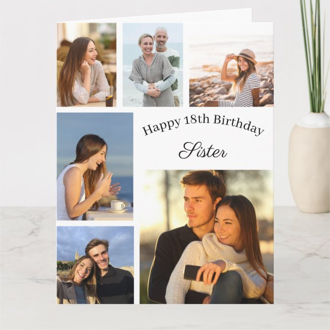Sister 6 Photo Collage Any Age Big Birthday Card