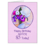 Sister, 85th birthday with painted flowers. greeting card