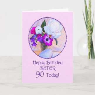 Sister, 90th birthday with painted flowers. card
