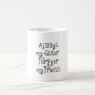 Sister and Friend Quote Coffee Mug