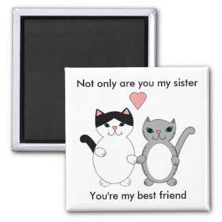 Sister Best Friend Cats 2 Inch Square Magnet