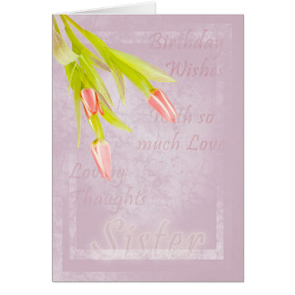 Sister Birthday card, with tulips Card