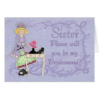 Sister Bridesmaid - Will You Be My Bridesmaid? Card